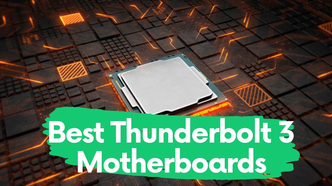 Best Thunderbolt 3 Motherboards