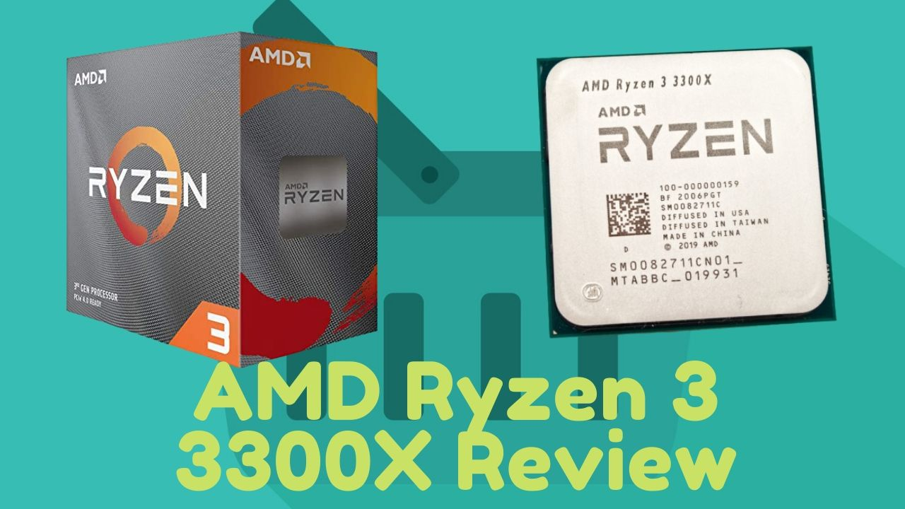 AMD Ryzen 3 3300X Review