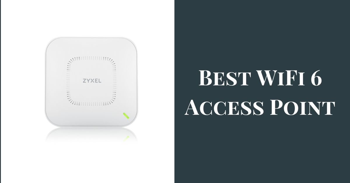 Best WiFi 6 Access Points