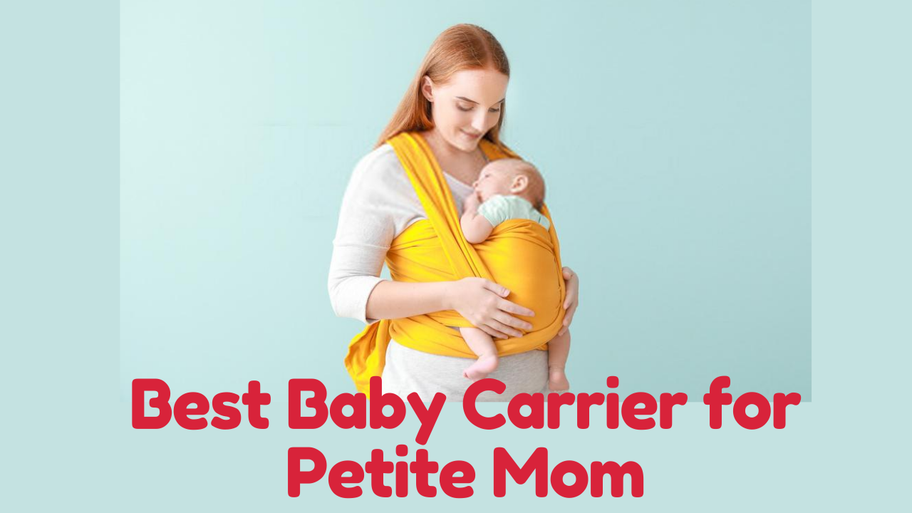 Best Baby Carrier for Petite Mom