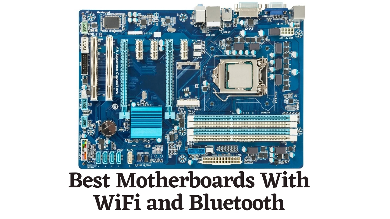 Motherboards With WiFi and Bluetooth