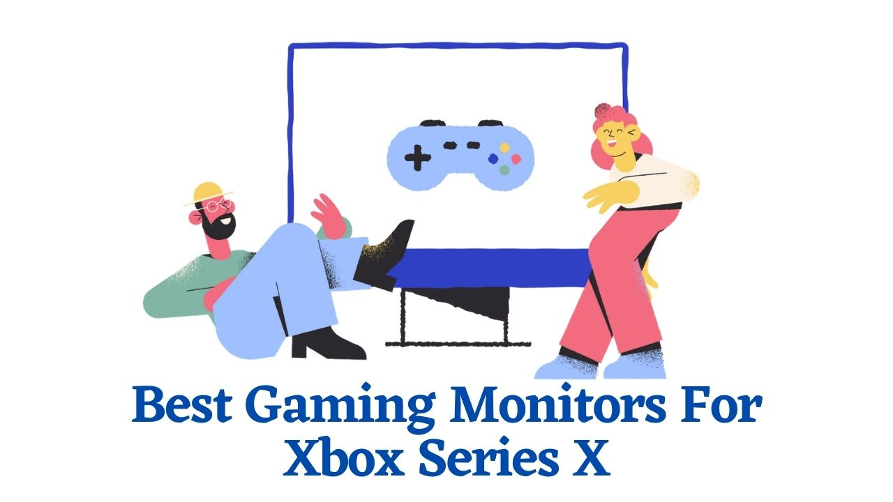 Best Gaming Monitors For Xbox Series X