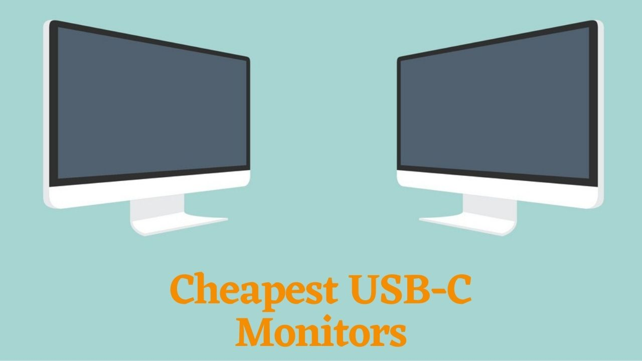 Cheapest USB-C Monitors