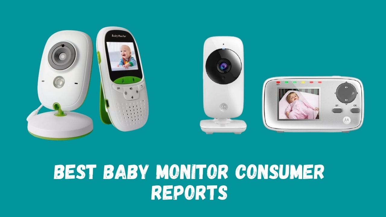 Best Baby Monitor Consumer Reports