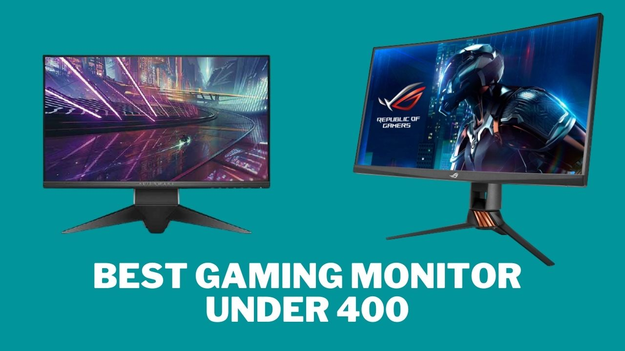 Best Gaming Monitor Under 400