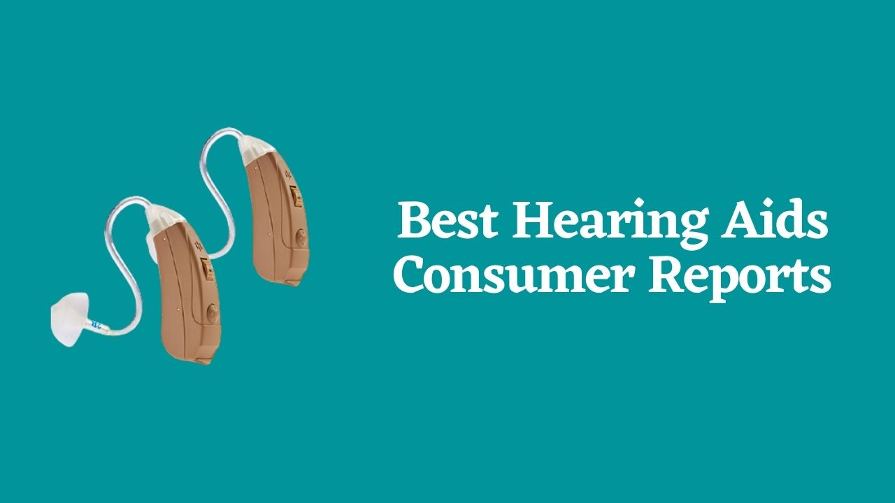 Best Hearing Aids Consumer Reports