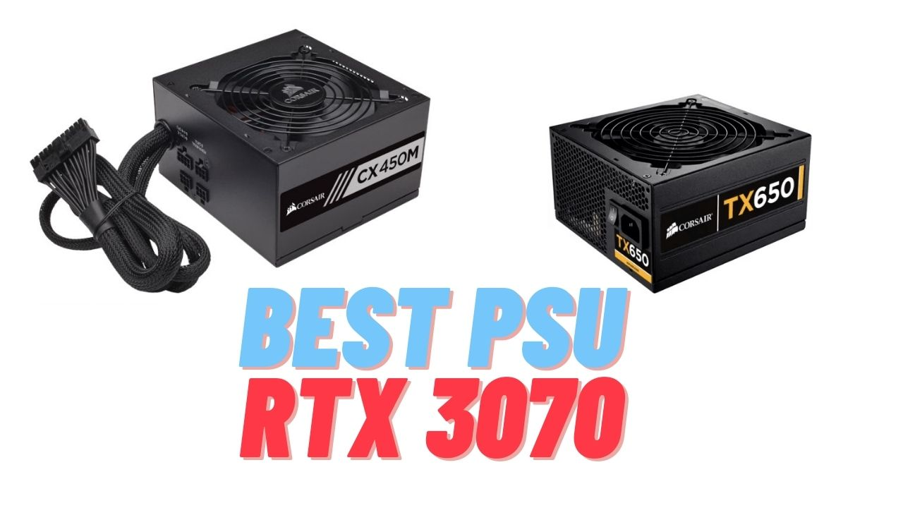 Best PSUs For RTX 3070