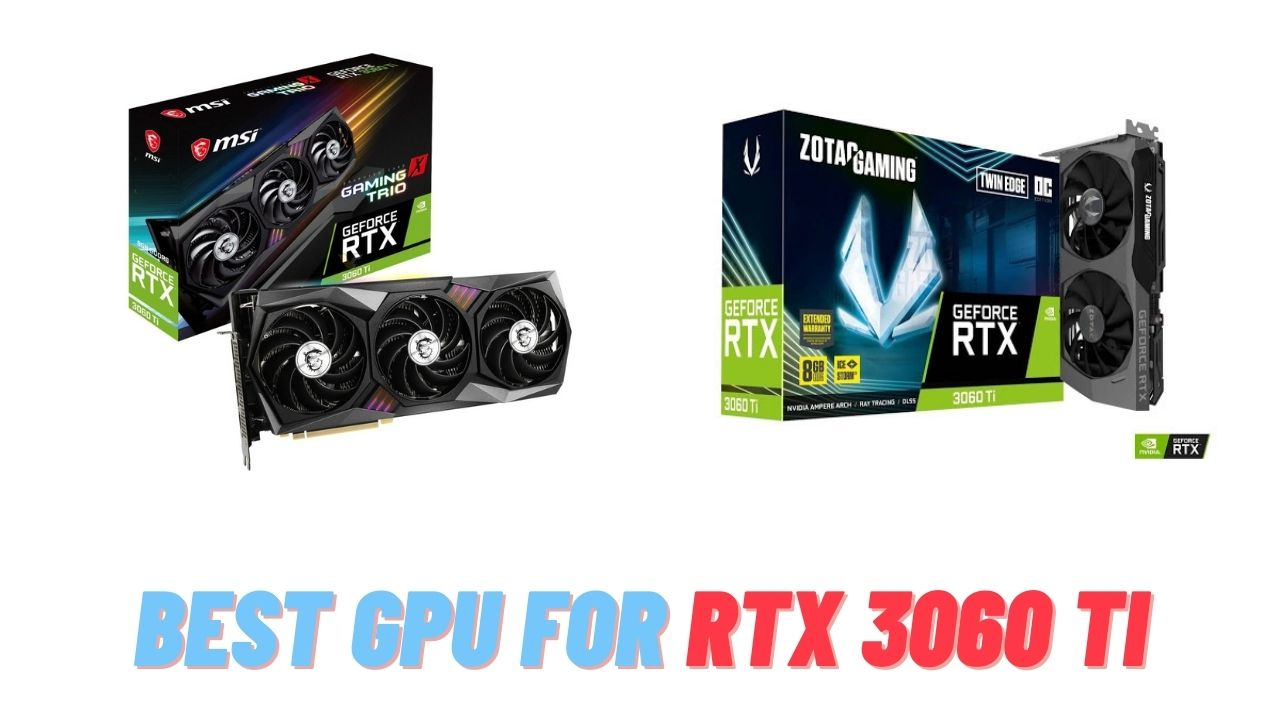 Best Graphics Cards For RTX 3060 Ti