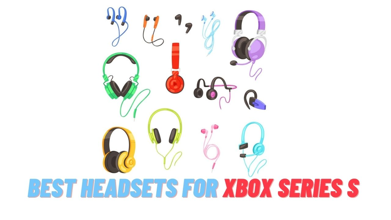 Best Headsets For Xbox Series S