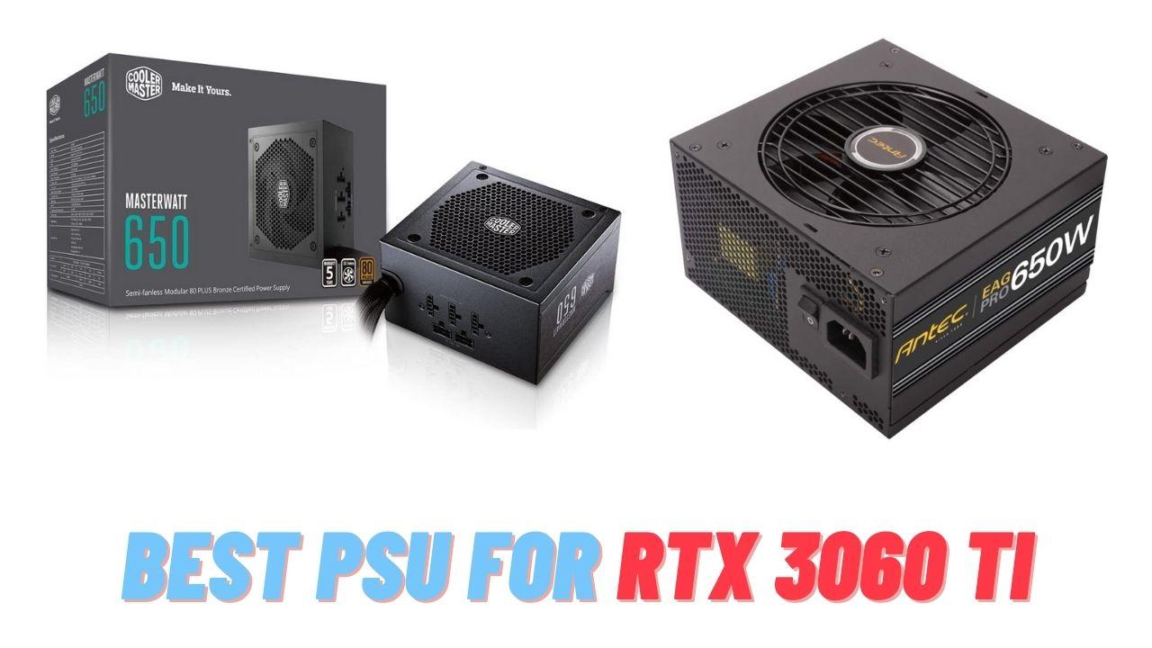 Best PSU For RTX 3060 Ti