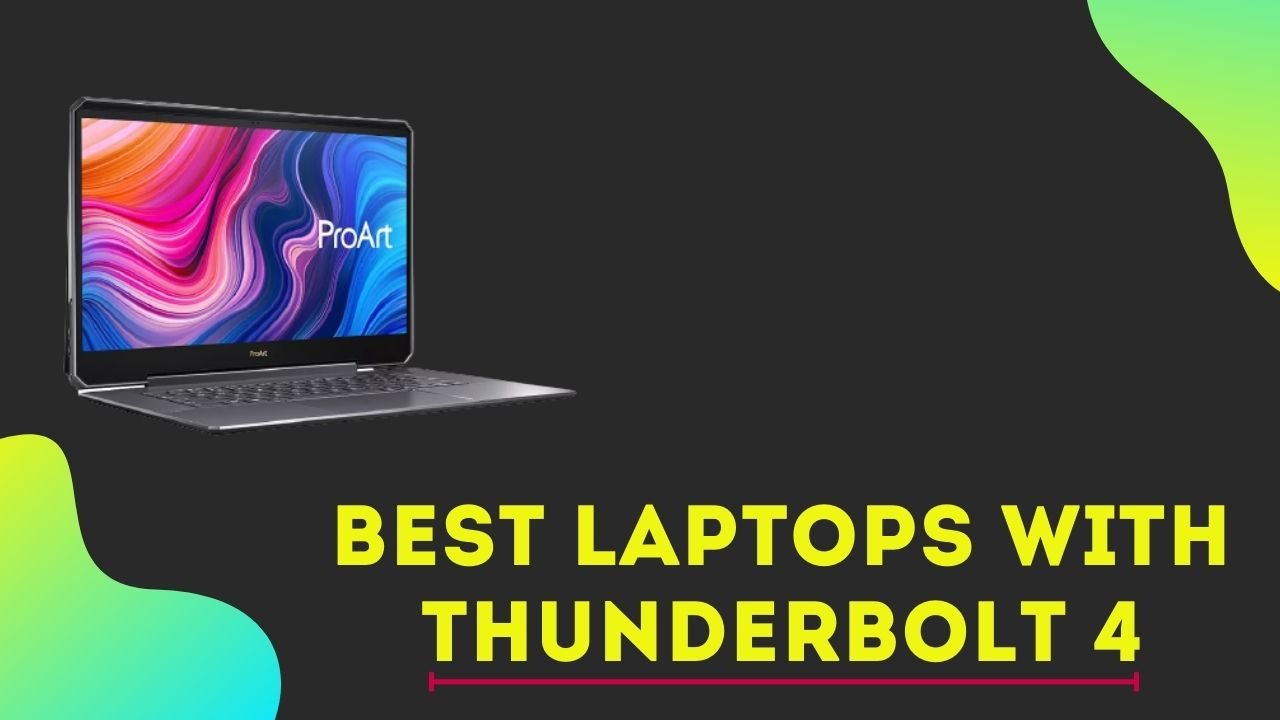 Best Laptops With Thunderbolt 4