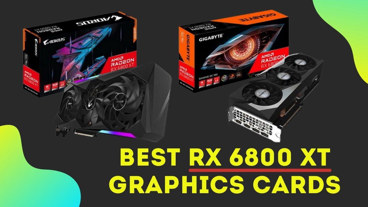 Best RX 6800 XT Graphics Cards